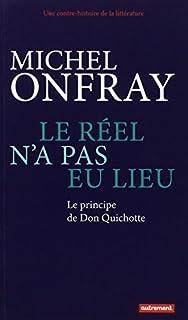 Le réel n'a pas eu lieu : le principe de Don Quichotte