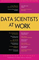 Data Scientists at Work Front Cover