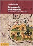 La scoperta dell'umanità. Incontri atlantici nell'età di Colombo (8815139737) by David Abulafia