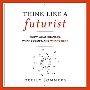 Think Like a Futurist Audiobook