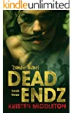 Dead Endz (Zombie Games Book Three) A Zombie Apocalypse Adventure.