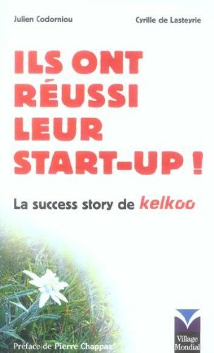 ils-ont-reussi-leur-startup-la-success-story-de-kelkoo-french-edition