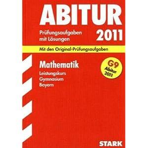 eBook Cover für  Abitur Pr xFC fungsaufgaben Gymnasium Bayern Mit L xF6 sungen Mathematik Leistungskurs G9 Abitur 2011 Mit den Original Pr xFC fungsaufgaben Jahrg xE4 nge 2004 2004 2010 mit vollst xE4 ndigen L xF6 sungen