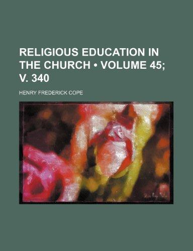 Religious Education in the Church (Volume 45; v. 340)