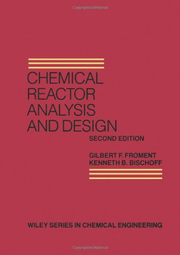 Chemical Reactor Analysis and Design (Wiley Series in...
