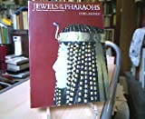 Jewels of the Pharaohs: Egyptian Jewelry of the Dynastic Period -- 100 Colour Plates / 56 Monochrome Plates / 37 Text Illustrations (0500270252) by Aldred, Cyril