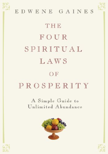 The Four Spiritual Laws of Prosperity: A Simple Guide to Unlimited Abundance PDF