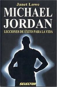 Michael Jordan: Lecciones Del Exito Para La Vida Coleccion
