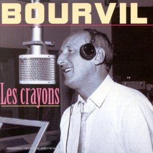 Bourvil - Les Crayons - Zortam Music