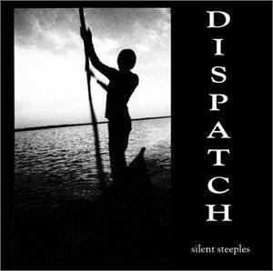 Dispatch - Silent Steeples (Remastered) - Zortam Music
