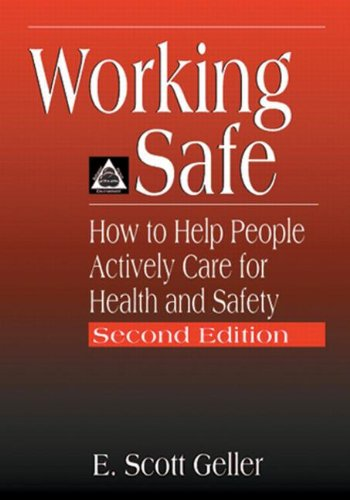 Working Safe: How to Help People Actively Care for Health...