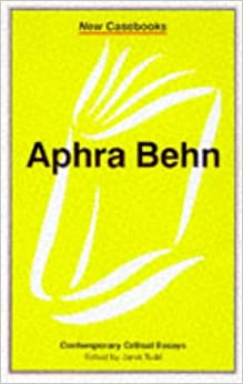 aphra behn contemporary critical essays Aphra behn's work has always been subject to critical fashion and her literary reputation was only really secured in the closing decade of this century, especially by new historicist and feminist.