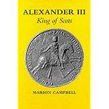 Alexander III: King of Scots