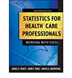 img - for [(Statistics for Health Care Professionals: Working with Excel )] [Author: James E. Veney] [Sep-2009] book / textbook / text book