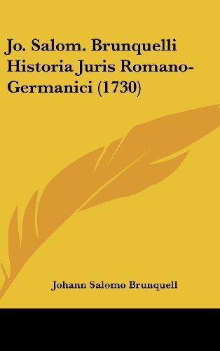 Jo. Salom. Brunquelli Historia Juris Romano-Germanici (1730)