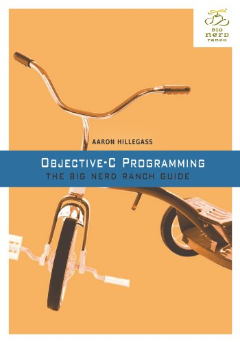 Objective-C Programming: The Big Nerd Ranch Guide (Big Nerd Ranch Guides) [Kindle Edition]