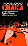 img - for Chaka (African Writers) New edition by Thomas Mofolo (1981) Paperback book / textbook / text book