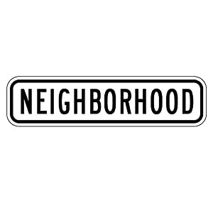 MUTCD R2-5bp - Neighborhood (Plaque), 3M Reflective Sheeting, Highest Gauge Aluminum,Laminated, UV Protected, Made in U.S.A