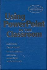 Using PowerPoint in the Classroom by Dusti D. Howell