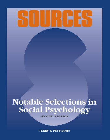 Sources: Notable Selections in Social Psychology (Sources)