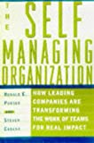 img - for The Self-Managing Organization : How Leading Companies Are Transforming the Work of Teams for Real Impact book / textbook / text book