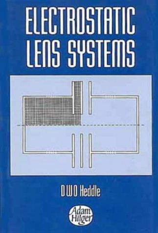 Electrostatic Lens Systems, (Adam Hilger Series On Atomic & Molecular Physics)