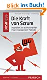 Die Kraft von Scrum: Inspiration zur revolution�rsten Projektmanagement-Methode (Pearson Business)