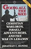 img - for Going All the Way: Christian Warloards, Israeli Adventurers, and the War in Lebanon book / textbook / text book