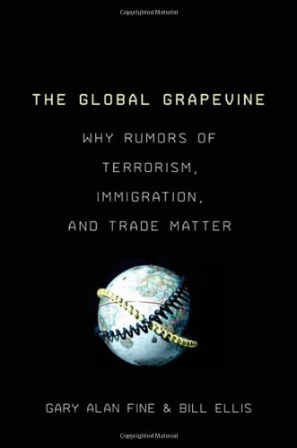 The Global Grapevine: Why Rumors of Terrorism,...