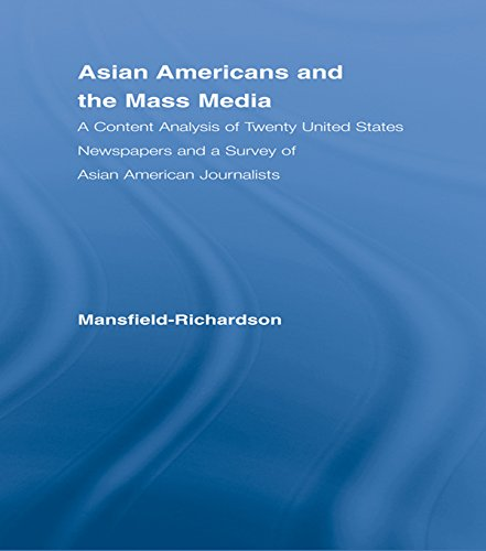 Asian Americans and the Mass Media: A Content Analysis of Twenty United States Newspapers and a Survey of Asian American Journalists (Studies in Asian Americans)