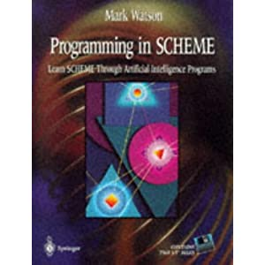 Programming in SCHEME: Learn SHEME Through Artificial Intelligence Programs: Learn Scheme Through Artificial Intelligence Programs