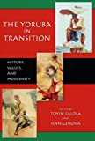 img - for The Yoruba in Transition: History, Values, And Modernity book / textbook / text book
