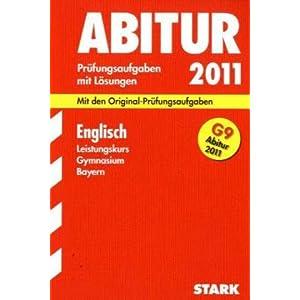 eBook Cover für  Abitur Pr xFC fungsaufgaben Gymnasium Bayern Mit L xF6 sungen Englisch Leistungskurs G9 Abitur 2011 Mit den Original Pr xFC fungsaufgaben Jahrg xE4 nge 2003 2010 2003 2010 mit vollst xE4 ndigen L xF6 sungen