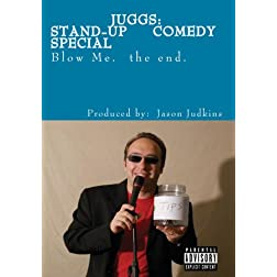 Juggs Stand-Up Comedy Special: Blow Me. the end.