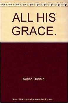All His grace: Donald Soper: Amazon.com: Books