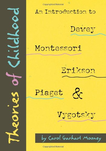 Theories of Childhood: An Introduction to Dewey,...