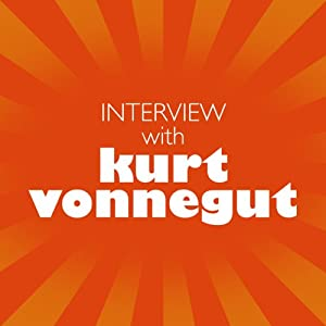 Interview with Kurt Vonnegut Audiobook