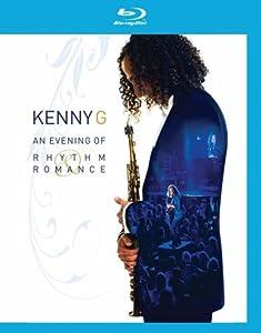 Kenny G An Evening Of Rhythm Romance Blu-ray by Eagle Rock Ent