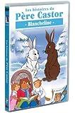 Les Histoires du Père Castor - 11/26 - Blancheline