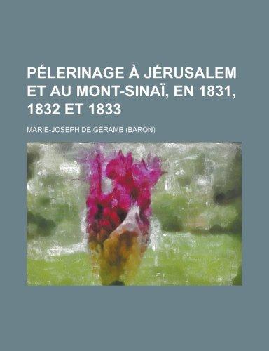 Pelerinage a Jerusalem Et Au Mont-Sinai, En 1831, 1832 Et 1833