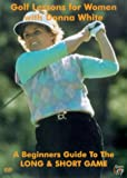 Golf Lessons For Women with Donna White: A Beginners Guide to the Long and Short Game [DVD]