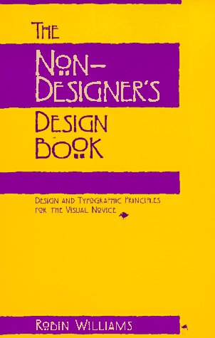 The Non-Designer's Design Book: Design and Typographic Princ