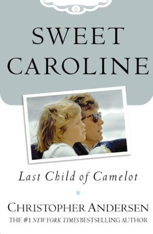 Sweet Caroline : Last Child of Camelot, Andersen,Christopher P.