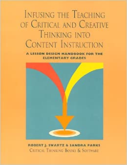 """infusing the teaching of critical and creative thinking into elementary instruction Items 47 - 52  creativity into every aspect of our education system (partnership for  infusion  approach: """"critical thinking instruction in subject-matter instruction is deep,   the primary purpose of the general approach """"is to teach students to."""