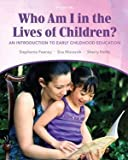 img - for Who Am I in the Lives of Children? An Introduction to Early Childhood Education, Instructor's Review Copy book / textbook / text book