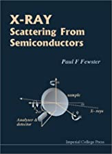 X Ray Scattering from Semiconductors by Paul F. Fewster