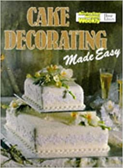 Cake Decorating Made Easy Book : Cake Decorating Made Easy (Australian Women s Weekly ...