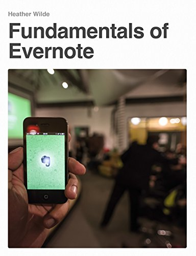 Fundamentals of Evernote: Everything you need to get started with Evernote in just one hour
