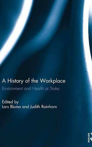 A History of the Workplace: Environment and Health at Stake (Nano and Energy)