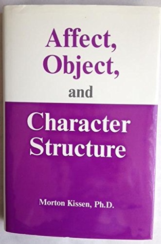Affect, Object, and Character Structure